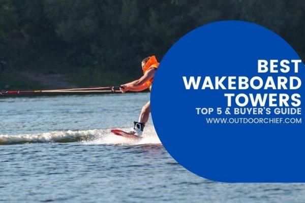 best wakeboard tower