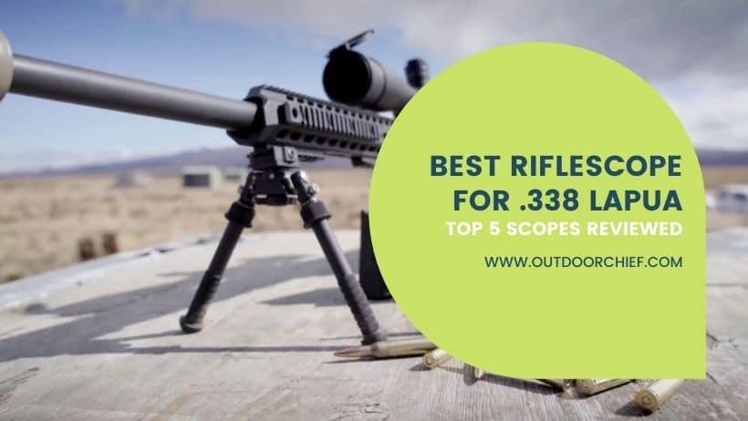 Best Scope for .338 Lapua Magnum